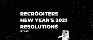 New Year's 2021: Top Five Resolutions for recrooiters (and anyone else)