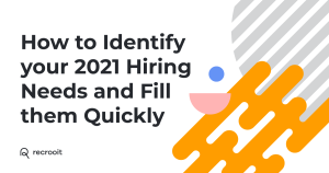 How to Identify a Hiring Need and Fill it Quickly