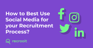 How to best use social media for your recruitment process