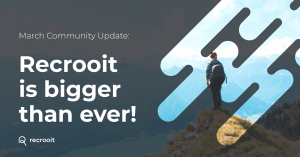 Recrooit Community Update March: We are bigger than ever! This is the recruitment side gig you've been looking for.