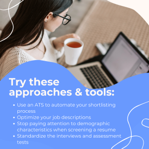 Try these approaches and tools to remove unconscious bias from the Recruitment Process to foster diversity and inclusion