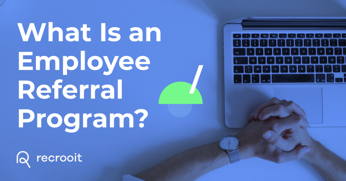 What Is an Employee Referral Program?