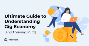 Ultimate Guide to Understanding Gig Economy [and thriving in it!]