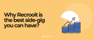 Why Recrooit is the best side gig you can have?